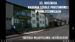 33. Rocznica Nadania Szkole Podstawowej w Gawłuszowicach Imienia Władysława Jasińskiego